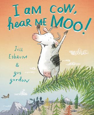 I Am Cow, Hear Me Moo! By Esbaum, Jill/ Gordon, Gus (ILT)