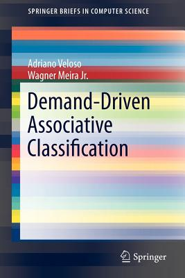 Demand-Driven Associative Classification By Veloso, Adriano/ Meira, Wagner, Jr.